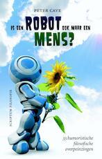 Is een robot ook maar een mens? - Peter Cave (ISBN 9789055948093)