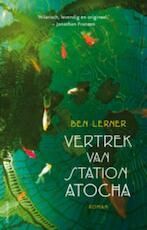 Vertrek van station Atocha - Ben Lerner (ISBN 9789020413472)