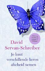 Je kunt verschillende keren afscheid nemen - David Servan-Schreiber (ISBN 9789021556888)