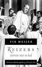 Keizers sterven niet in bed - Fik Meijer (ISBN 9789025303617)