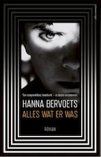 Alles wat er was - Hanna Bervoets