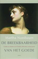 De breekbaarheid van het goede - Martha C. Nussbaum (ISBN 9789026323935)