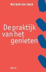 De praktijk van het genieten - Wilfried Van Craen (ISBN 9789033497414)