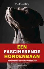 Een fascinerende hondenbaan - Don Croonenberg (ISBN 9789047003700)