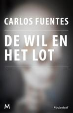 De wil en het lot - Carlos Fuentes (ISBN 9789402301151)
