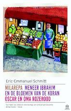Oscar en oma rozerood, meneer Ibrahim en de bloemen van de Koran, Milarepa - Eric-Emmanuel Schmitt (ISBN 9789046705261)