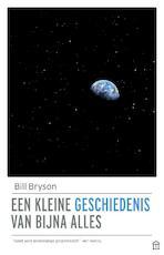 Een kleine geschiedenis van bijna alles - Bill Bryson (ISBN 9789046705186)