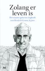 Zolang er leven is - Hendrik Groen (ISBN 9789402305272)