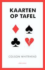 Kaarten op tafel - Colson Whitehead (ISBN 9789045028071)