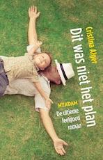 Dit was niet het plan - Cristina Alger (ISBN 9789046819807)