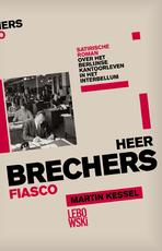 Heer Brechers fiasco - Martin Kessel (ISBN 9789048824595)