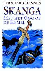 Skanga - Met het Oog op de Hemel - Bernhard Hennen (ISBN 9789024568291)