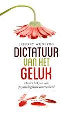 Dictatuur van het geluk - Jeffrey Wijnberg (ISBN 9789055949564)