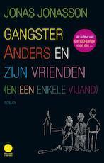 Gangster Anders en zijn vrienden (en een enkele vijand) - Jonas Jonasson (ISBN 9789048828586)