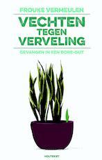 Vechten tegen verveling - Frouke Vermeulen (ISBN 9789089243942)