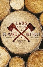 De man en het hout - Lars Mytting (ISBN 9789025446130)