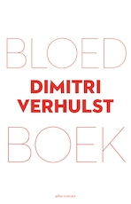 Bloedboek - Dimitri Verhulst (ISBN 9789025446437)
