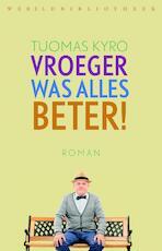 Vroeger was alles beter - Tuomas Kyro (ISBN 9789028441729)
