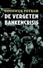 De vergeten bankencrisis - Lodewijk Petram (ISBN 9789045027685)