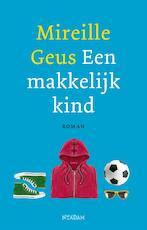 Een makkelijk kind - Mireille Geus (ISBN 9789046820797)