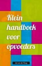 Klein handboek voor opvoeders - Jan van der Ploeg (ISBN 9789088506345)