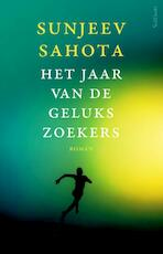 Het jaar van de gelukszoekers - Sunjeev Sahota (ISBN 9789044630206)