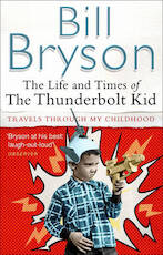 The life and times of the Thunderbolt Kid - Bill Bryson (ISBN 9780552772549)