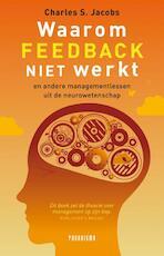 Waarom feedback niet werkt - Charles S. Jacobs (ISBN 9789049960247)