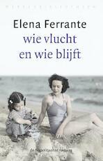 Wie vlucht en wie blijft - Elena Ferrante (ISBN 9789028426672)