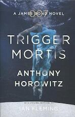 Trigger Mortis - Anthony Horowitz (ISBN 9781409159148)