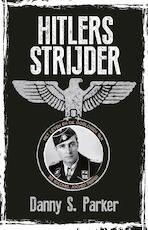 Hitlers strijder - Danny S. Parker (ISBN 9789045319025)