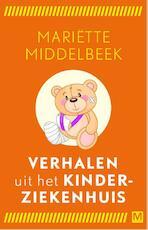 Verhalen uit het kinderziekenhuis - Mariette Middelbeek, Mariëtte Middelbeek (ISBN 9789460683336)