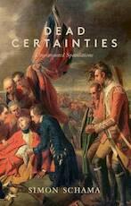 Dead Certainties - Simon Schama (ISBN 9781847087324)