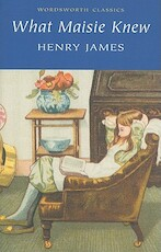 What Maisie Knew - Henry James (ISBN 9781840224122)