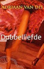 Dubbelliefde - Adriaan van Dis