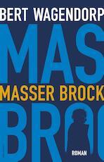 Masser Brock - Bert Wagendorp (ISBN 9789025449698)