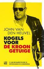 Kogels voor de kroongetuige - John van den Heuvel (ISBN 9789048836345)