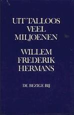 Uit talloos veel miljoenen - Willem Frederik Hermans (ISBN 9789023407454)