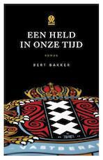 Een held in onze tijd - Bert Bakker (ISBN 9789492241146)