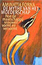 De mythe van het moederschap - Aminatta Forna, Amp, Annette Zeelenberg (ISBN 9789024521777)