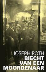 Biecht van een moordenaar - Joseph Roth (ISBN 9789020415193)