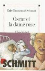 Oscar et la dame rose - Eric-Emmanuel Schmitt (ISBN 9782226135025)