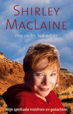 Hoe ouder, hoe wijzer - Shirley Maclaine (ISBN 9789022550069)