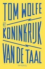 Het koninkrijk van de taal - Tom Wolfe (ISBN 9789044632231)