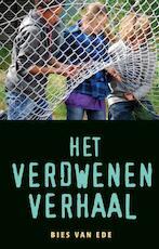 Het verdwenen verhaal - Bies van Ede (ISBN 9789049923815)