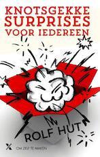 Knotsgekke surprises om zelf te maken - Rolf Hut (ISBN 9789401606189)