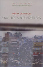 Empire and Nation - Selected Essays - Partha Chatterjee (ISBN 9780231152211)