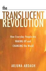 The Translucent Revolution