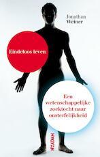 Eindeloos leven - Jonathan Weiner (ISBN 9789046809426)
