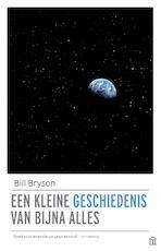 Een kleine geschiedenis van bijna alles - Bill Bryson (ISBN 9789045034157)
